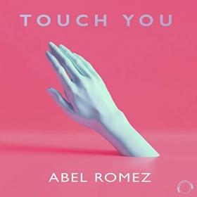 ABEL ROMEZ - TOUCH YOU